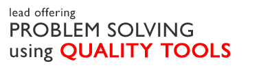Problem Solving using Quality Tools